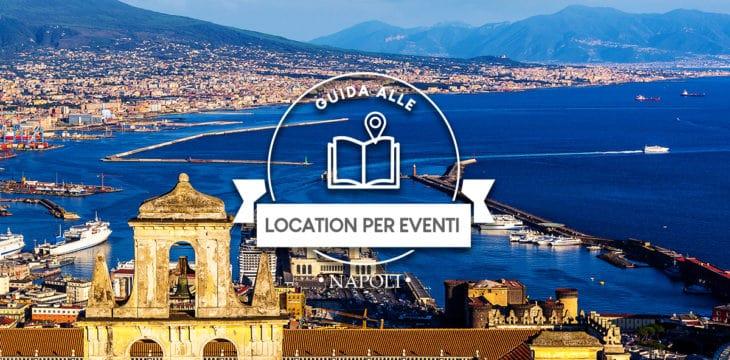 Guida alle location per eventi a Napoli