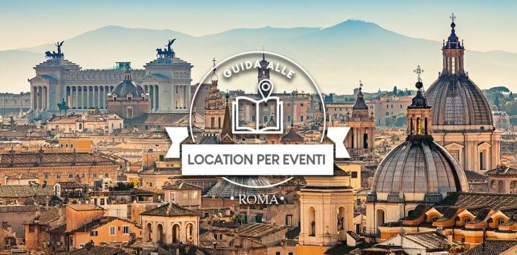 Guida alle location per eventi a Roma