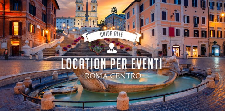 Location per eventi a Roma centro