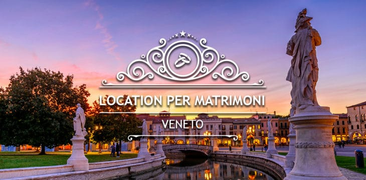 Location per matrimoni in Veneto