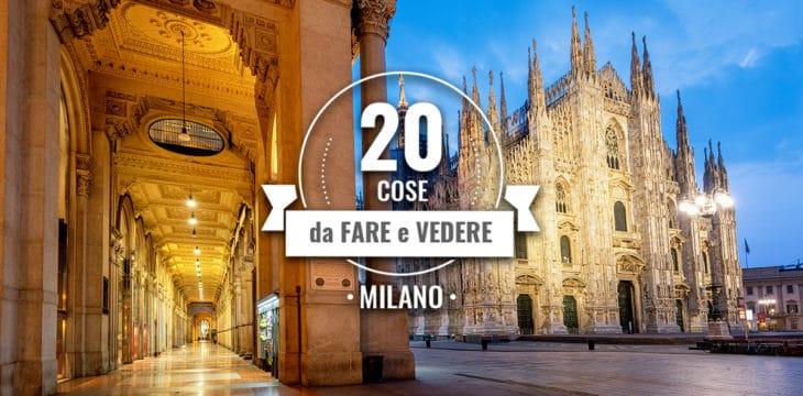 20 cose da fare e vedere a Milano