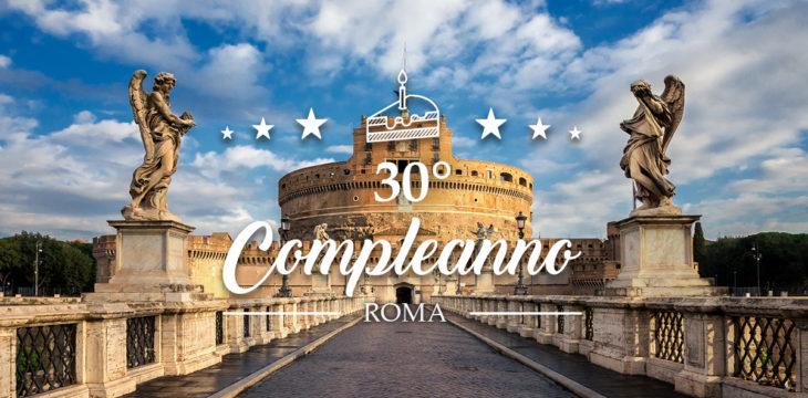 compleanno 30 anni a roma