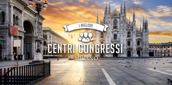 I migliori centri congressi milano