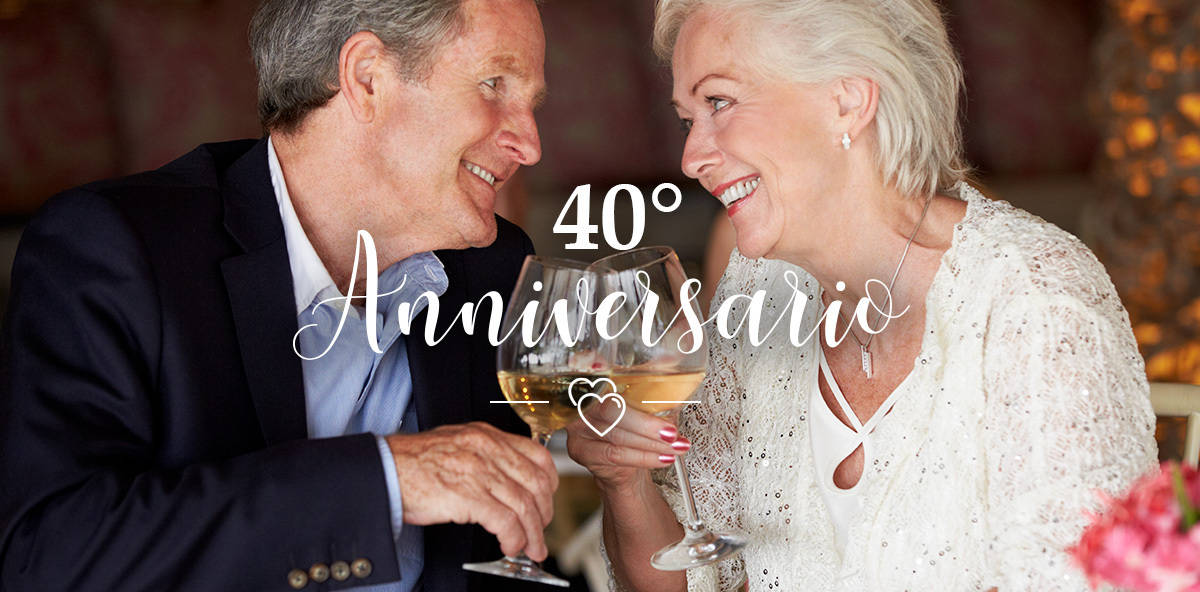 Quarantesimo Anniversario Matrimonio.40 Anni Di Matrimonio Ecco Alcune Proposte Originali