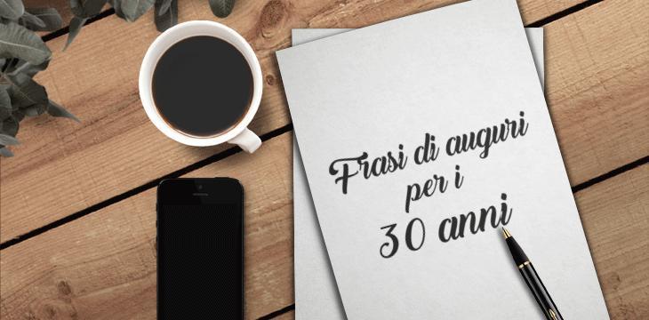 Auguri Di Buon Compleanno Per I 30 Anni Le Frasi Più Belle
