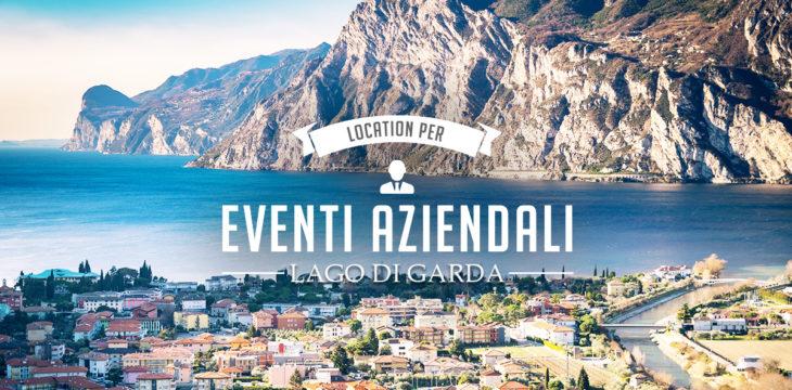 Eventi aziendali sul Lago di Garda: dove organizzarli