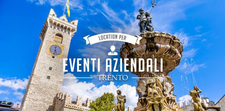 Location per eventi aziendali a Trento: guida alle migliori