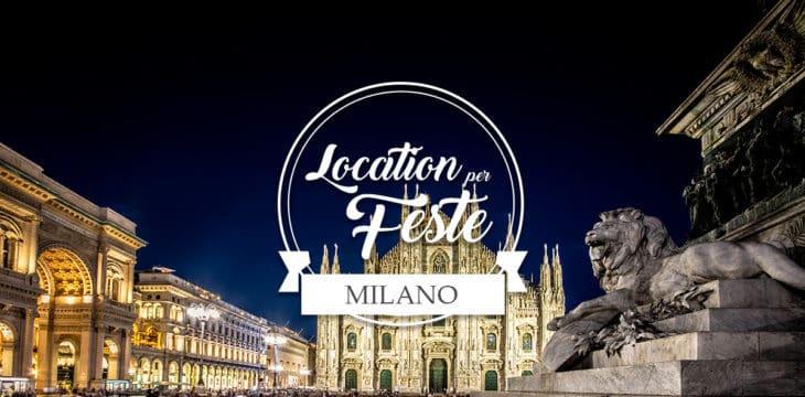 Le location per feste a Milano più alla moda
