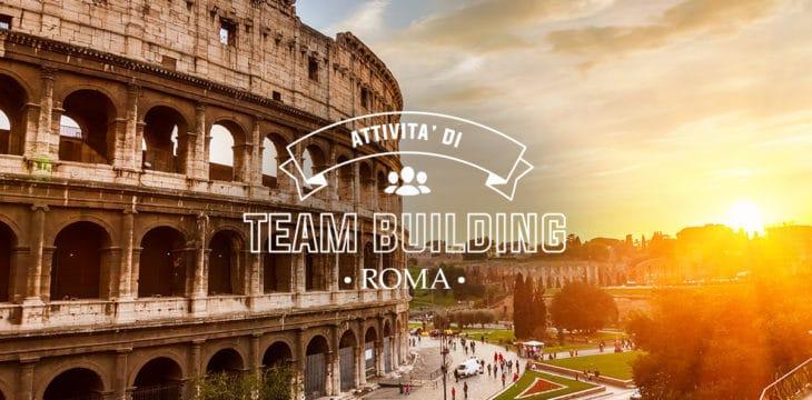 Team Building a Roma: 10 attività da urlo!