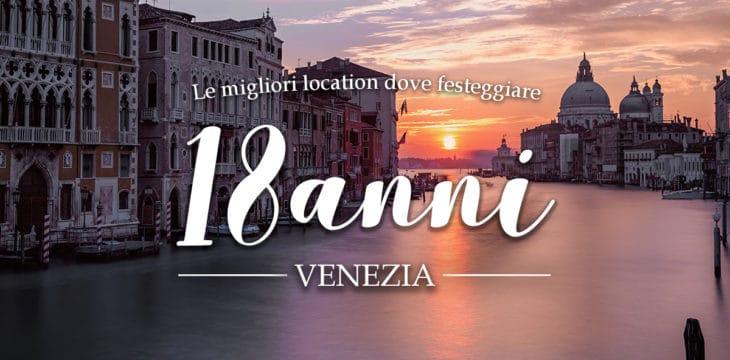 Festa 18 Anni a Venezia