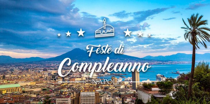 Dove festeggiare il compleanno a Napoli