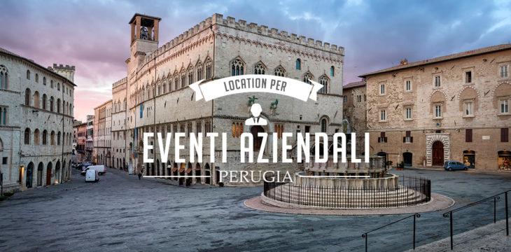 Eventi aziendali a Perugia: dove organizzarli