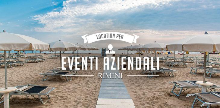 Eventi aziendali a Rimini: dove organizzarli