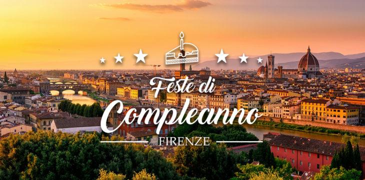 Dove festeggiare il compleanno a Firenze