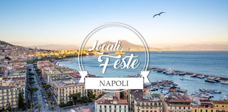 Locali per feste a Napoli