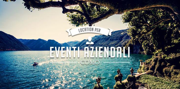 Eventi aziendali a Como e provincia: le migliori location