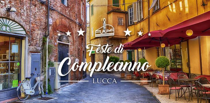 Feste di compleanno a Lucca