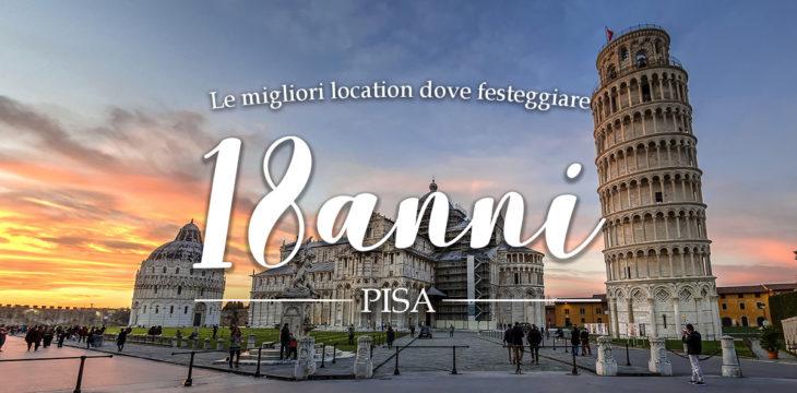 Feste 18 anni Pisa