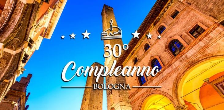 Festeggiare 30 anni a Bologna