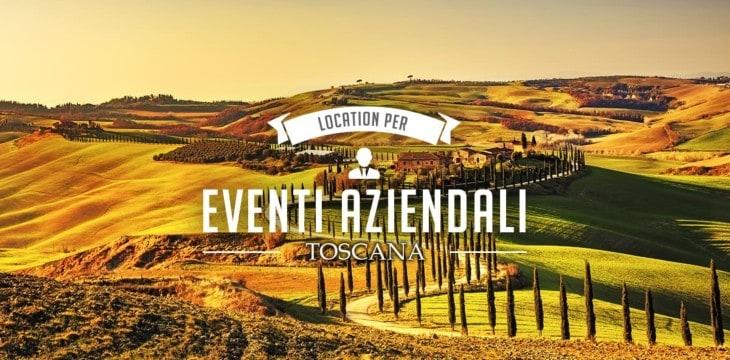 Eventi aziendali in Toscana