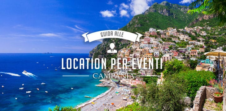 location per eventi in campania