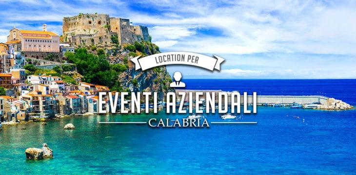 Location per eventi aziendali in Calabria