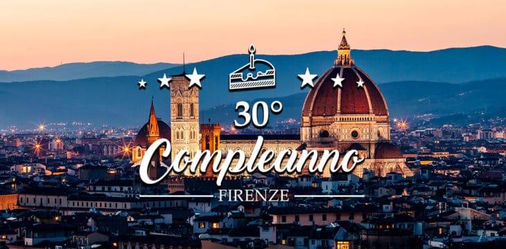 Festeggiare 30 anni a Firenze