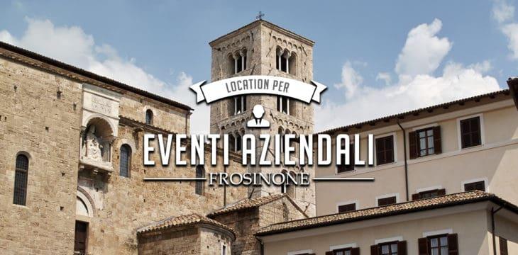 Eventi aziendali a Frosinone