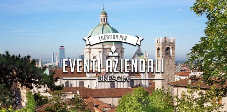 Eventi aziendali a Brescia