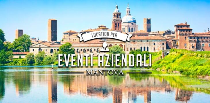Eventi aziendali Mantova