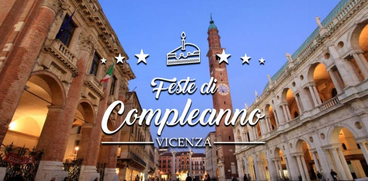 Compleanno a Vicenza