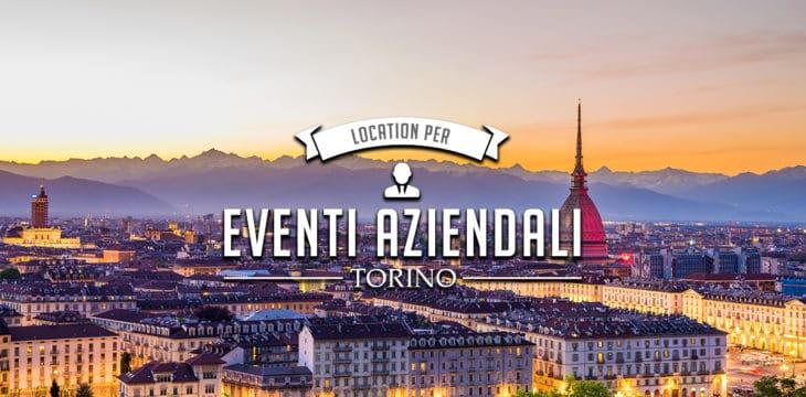 Eventi aziendali a Torino