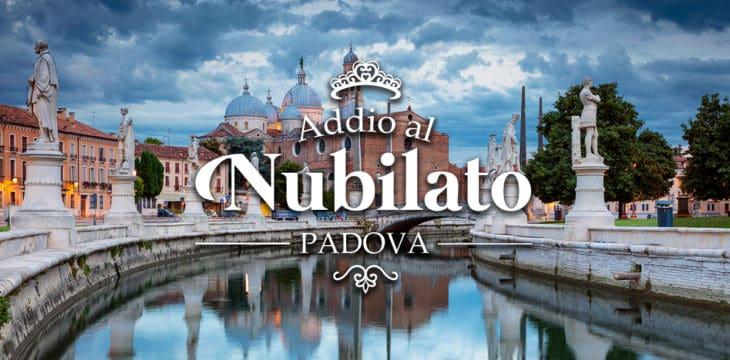 Addio al nubilato a Padova