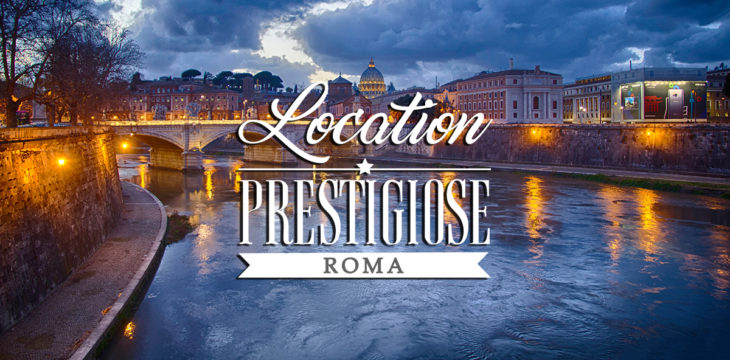 Location prestigiose a Roma